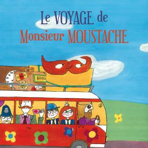 Le voyage de Monsieur Moustache